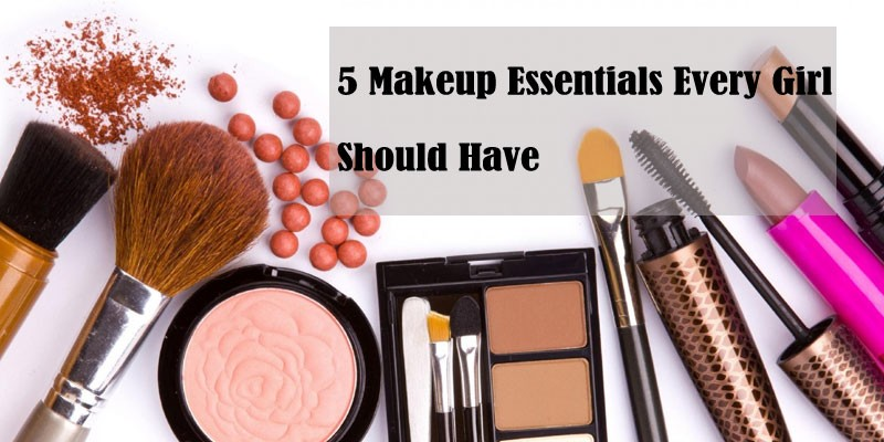 5 Makeup Essentials Every Girl Should Have
